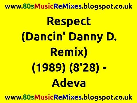 Respect (The Dancin' Danny D. Remix) - Adeva | 80s Club Mixes | 80s Club Music | 80s Dance Music