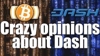 Bitcoin vs Dash - Ridiculous comments on Dash