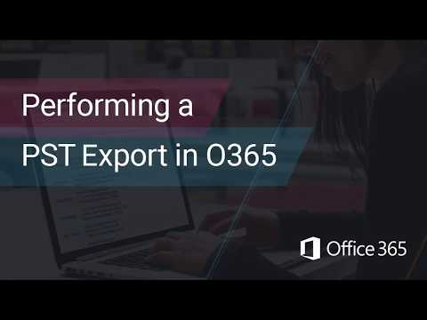 Office 365 Tutorials: Performing A PST Export In O365