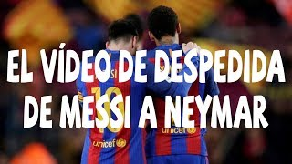 EL VÍDEO DE DESPEDIDA DE MESSI A NEYMAR. (Titanic Version)