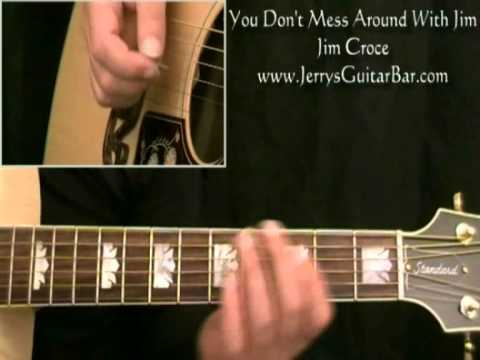 How To Play Jim Croce You Don't Mess Around with Jim (intro only)