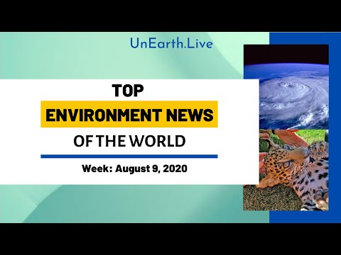 Top Environment News of the World This Week | UnEarth