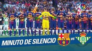 Minuto de silencio en el FC Barcelona vs Real Betis