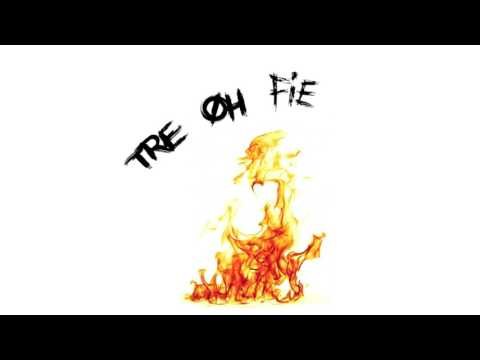 Tre Oh Fie - Nice & Slow