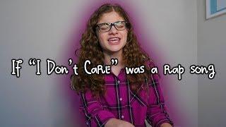 "i wrote a rap for ""I Don't Care"" - Ed Sheeran & Justin Bieber Cover"
