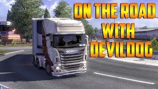 Euro Truck Simulator 2 - On The Road with DevilDog