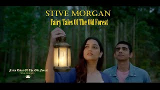 FAIRY TALE OF THE OLD FOREST  - Stive Morgan