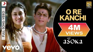 Download Video O Re Kanchi - Asoka | Shah Rukh Khan | Kareena Kapoor MP3 3GP MP4