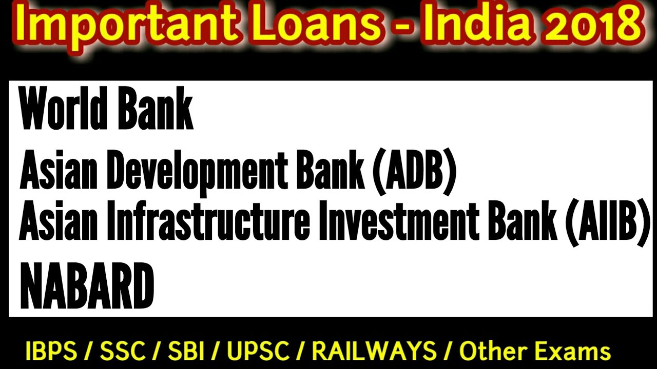 Loans to India in 2018 | Current Affairs 2018 | World Bank ...