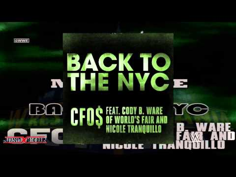 WWE: Back to The NYC by CFO$ feat. Cody B. Ware And Nicole Tranquillo