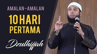 Download Video Amalan-amalan Sunnah di 10 Hari Pertama Bulan Dzulhijjah | Ustadz Khalid Basalamah MP3 3GP MP4