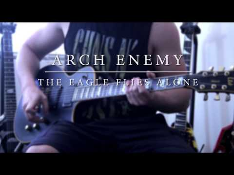 Arch Enemy - The Eagle Flies Alone (Guitar Cover)