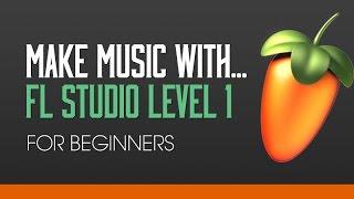 fl studio 11 beginners level 1 tutorial 1 introduction