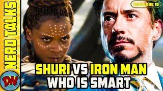 Tony Stark vs Shuri Who is Smarter ? | Nerd Talks Ep 15