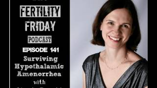 FFP 141 | Surviving Hypothalamic Amenorrhea | Getting Your Period Back Without Fertility Drugs |...