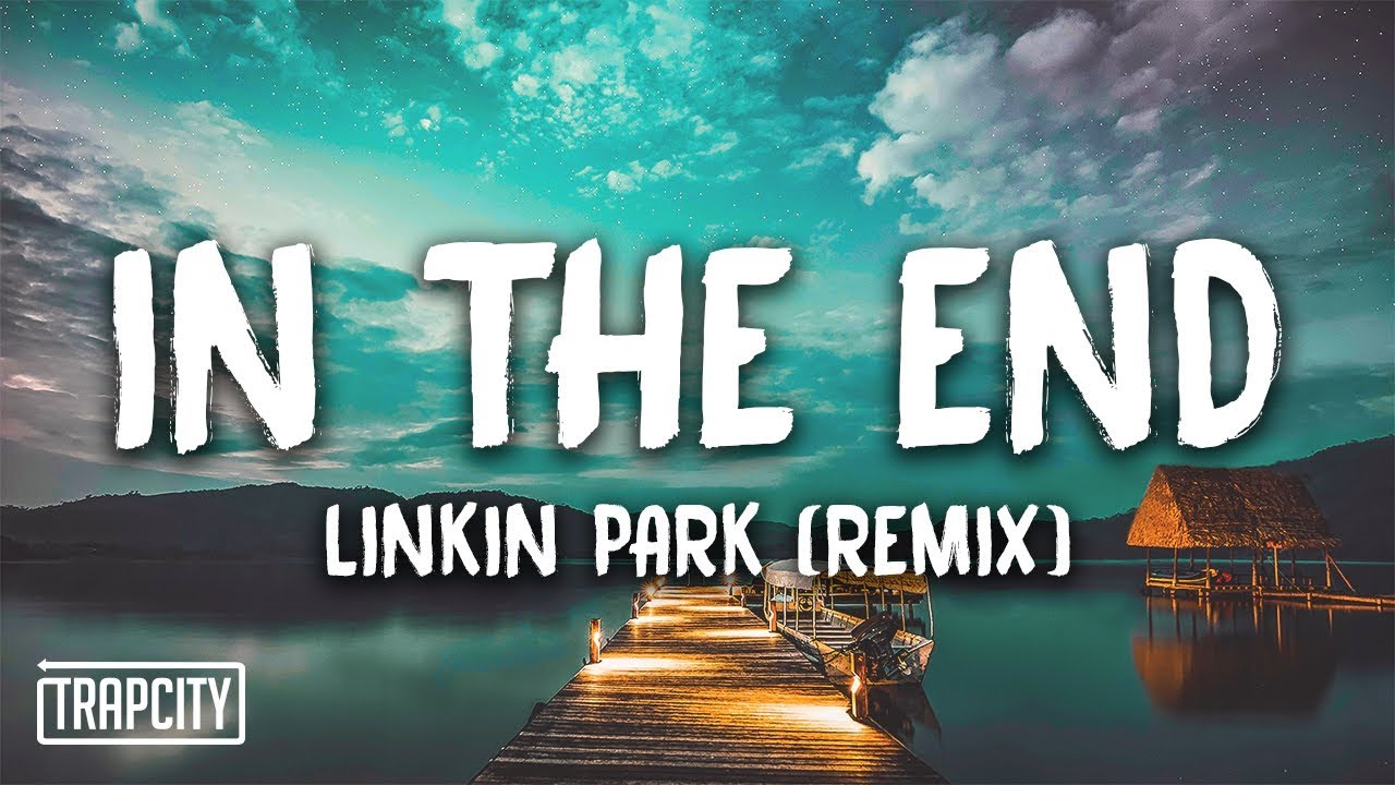 Linkin Park - In The End (Mellen Gi & Tommee Profitt Remix) [Lyrics] #1