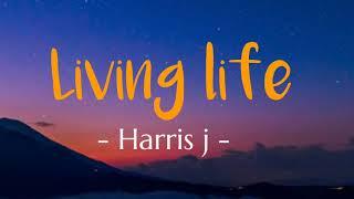 Download Harris j - living life (lyrics)