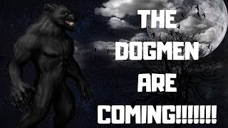 American Cryptids|The Dogmen Are Coming!!!