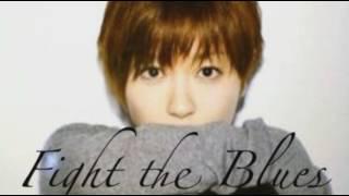 Singer : noikuru Title : Fight The Blues またまたヒッキー(o^^o)♡ こ...