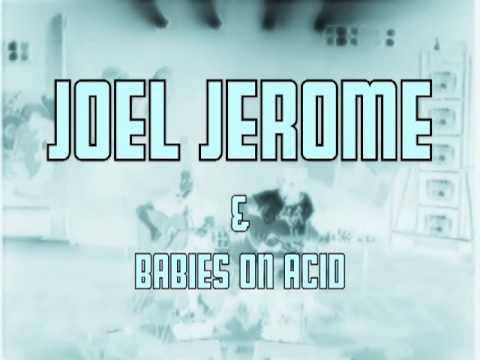 JOEL JEROME & BABIES ON ACID