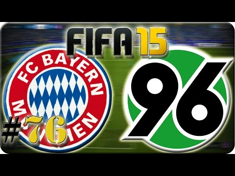 FC Bayern München gg Hannover 96 (Let´s Play #76) Fifa 15 Trainerkarriere