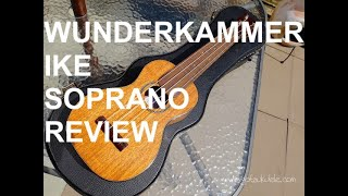 Got A Ukulele Review - Wunderkammer Ike Soprano