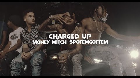 charged up  money mitch ft spotemgottem official music video