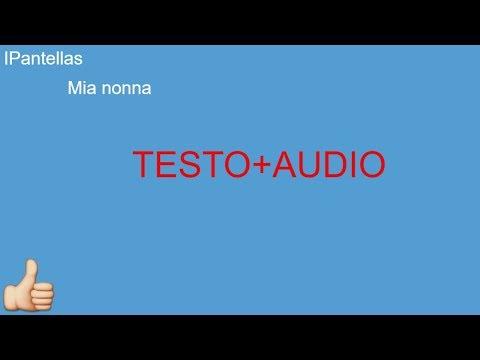 IPantellas- Mia Nonna TESTO+AUDIO