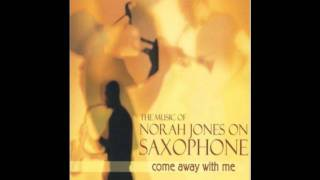 the music of Norah Jones _ Come Away With Me (Redux)(saxophone)