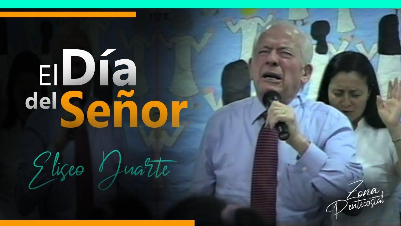 El día del Señor / Eliseo Duarte / Predicas Escatologicas