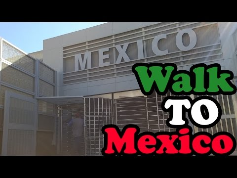 How to Walk into Mexico from the United States