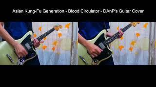 Asian Kung-Fu Generation - Blood Circulator - Naruto Shippuden OP19 - DAnP's Guitar Cover