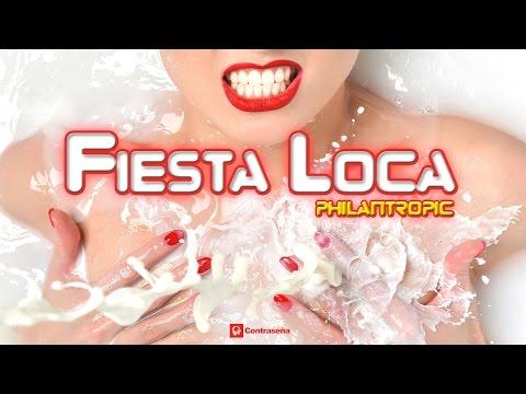 Philantropic - Fiesta Loca, Electro Mix House Music, EDM 2017, Musica Electronica Para Discotecas