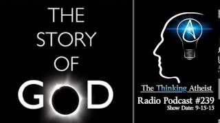 TTA Podcast 239: The Story of God - A Biblical Comedy About Love (and Hate)