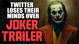 One Joker Movie Trailer and Woke Twitter Loses Their Minds
