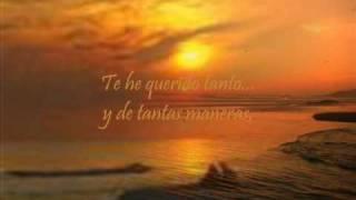 Te he querido tanto - Manolo Otero