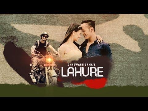 Chhewang Lama - Lahure || लाहुरे || Official Music Video || mp3