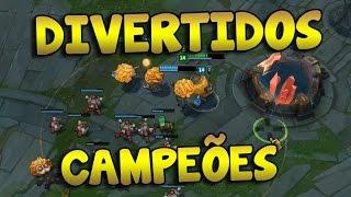 CAMPEÕES DIVERTIDOS NO TODOS POR UM! (League of Legends)