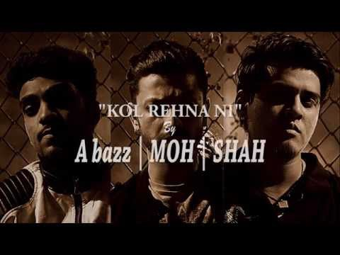 A bazz   MOH   SHAH - Kol Rehna Ni   Full Audio   Lyrics Video   2015