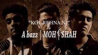 A bazz | MOH | SHAH - Kol Rehna Ni | Full Audio | Lyrics Video | 2015