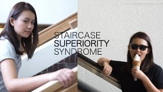 Staircase Superiority Syndrome