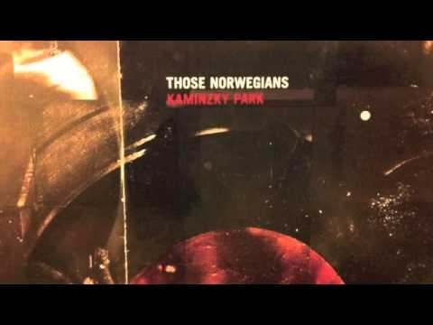 Those Norwegians - Kaminzky Park (Full Album)