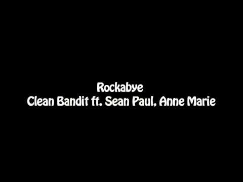 Clean Bandit - Rockabye (feat. Sean Paul & Anne-Marie) lyrics