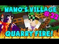 MINECRAFT - Nano's Village #22 - Quarry Fire! (Yogscast Complete Mod Pack)