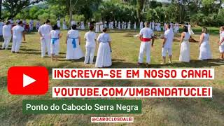 Curimba TUCLEI - Ponto do Caboclo Serra Negra