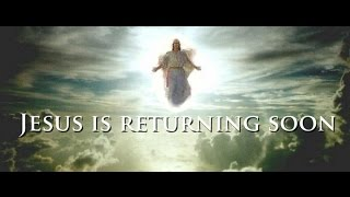 The end is near, Jesus is soon return, Jesus saves come to Him !