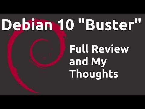 """Debian 10 """"Buster"""" Full Review and My Thoughts"""