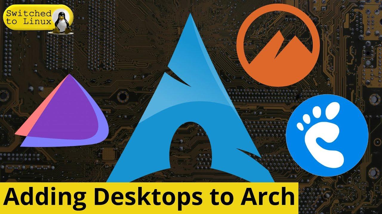 Adding Desktops to Arch
