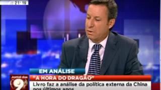 """""""A Hora do Dragão - Política Externa da China"""" - Entrevista a Luís Cunha na SIC - Notícias"""