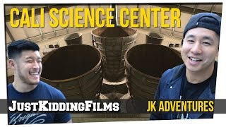California Science Center - JK Adventures